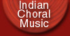 About Indian Choral Music
